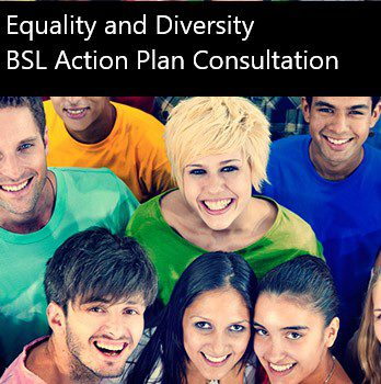 Equality and Diversity – BSL Action Plan
